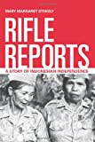 Rifle Reports: A Story of Indonesian Independence, Mary Margaret Steedly, 0520274873