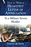 How to Write a Heartfelt Letter of Appreciation to a Military Service Member (Volume 1)