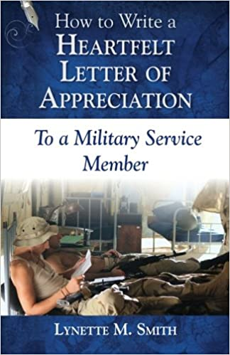 how to write a heartfelt letter of appreciation to a military service member volume 1 lynette m smith 9780985800871 amazoncom books