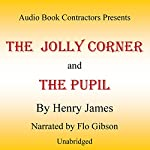'The Jolly Corner' and 'The Pupil' | Henry James