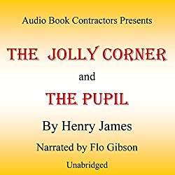 'The Jolly Corner' and 'The Pupil'