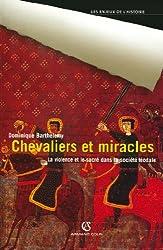 Chevaliers et miracles : La violence et le sacré dans la société féodale (Les enjeux de l'histoire)