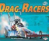 Drag Racers, Jeffrey Zuehlke, 0822590131