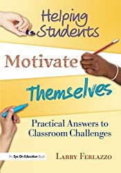 Helping Students Motivate Themselves: Practical Answers to Classroom Challenges (Volume 2) by Larry Ferlazzo (2011-04-17)