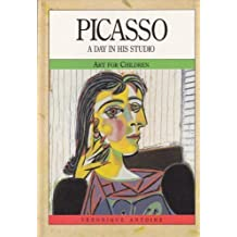 Picasso: A Day in His Studio (Art for Children)