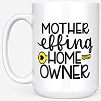 Mother Effing Homeowner - New Home Owner Housewarming Gift - 15 oz. Coffee Mug by MaxAndMitchCo.