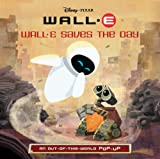 WALL-E Saves the Day: An Out-of-This-World Pop-Up
