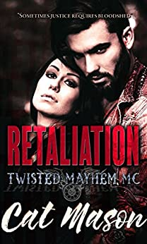 Retaliation: A Twisted Mayhem MC Novel by [Mason, Cat]