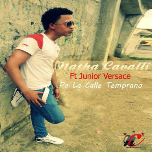 Pa' la Calle Temprano (feat. Junior - Versace Junior