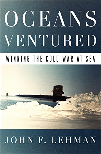Oceans Ventured: Winning the Cold War at Sea (English Edition) por [Lehman, John]