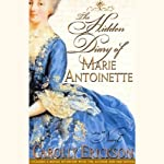 The Hidden Diary of Marie Antoinette: A Novel | Carolly Erickson