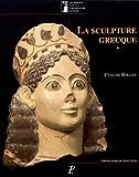 La sculpture grecque. Des origines au milieu du Ve siècle, volume 1