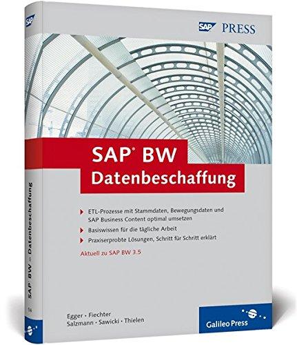 SAP BW – Datenbeschaffung: Der ETL-Prozess mit Stammdaten, Bewegungsdaten und Business Content in BW 3.5: Grundlagen (SAP PRESS)