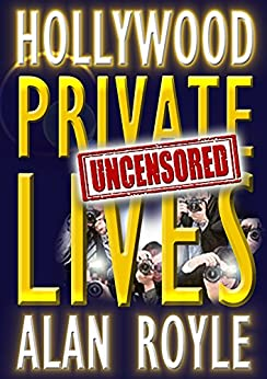 Hollywood Private Lives Uncensored by [Royle, Alan]