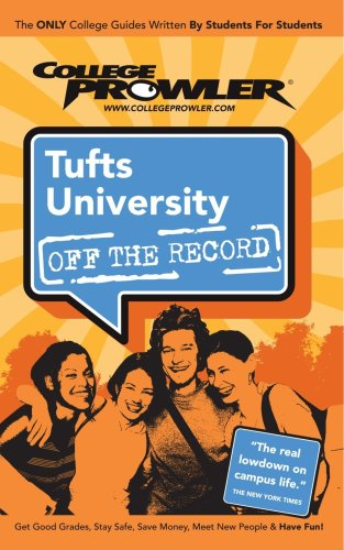Tufts University: Off the Record - College Prowler (College Prowler: Tufts University Off the Record)