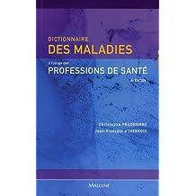 Dict. des Maladies a l'Usage des Professions de Sante 4e Ed.