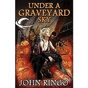 Under a Graveyard Sky: Black Tide Rising, Book 1 | John Ringo