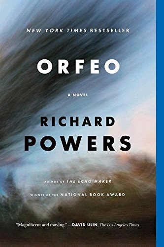 Book cover from Orfeo: A Novel by Richard Powers