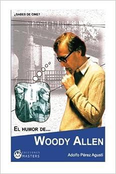 El Humor De Woody Allen por Adolfo Perez Agusti epub