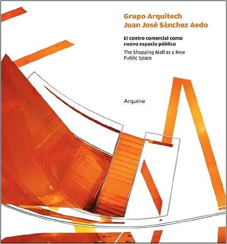 Descargar ebooks gratuitos de epub Groupo Arquitech: El Centro Comercial Como Nuevo Espacio Publico/The Shopping Mall As A New Public Space PDF