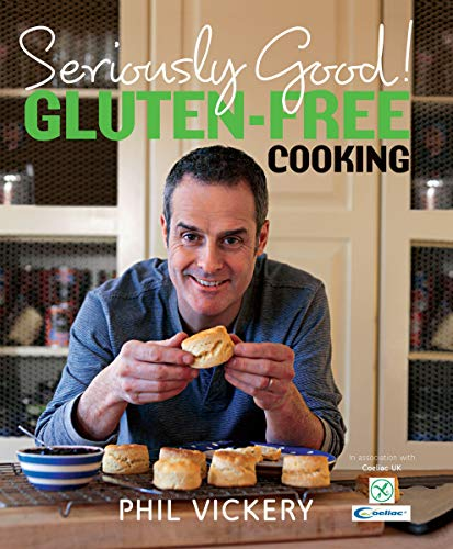 Seriously Good! Gluten-Free Cooking by Phil Vickery