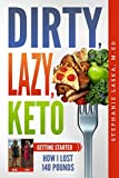 img - for DIRTY, LAZY, KETO: Getting Started: How I Lost 140 Pounds book / textbook / text book