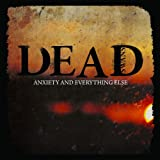 Anxiety & Everything Else by DEAD SWANS