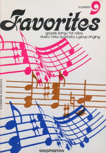 (Favorites (Number 9): Gospel Songs for Solos, Duets, Trios, Quartets and Group Singing)
