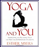 Yoga and You, Esther Myers, 1570623201