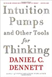 Book cover for Intuition Pumps And Other Tools for Thinking