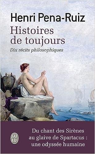 Télécharger en ligne Histoires de toujours : Dix récits philosophiques pdf, epub ebook