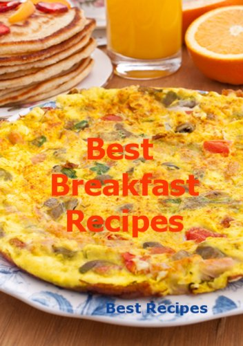 Best Breakfast Recipes Easy Favorites Coffee Cake Egg Muffin Omelette Pancake Sausage Quick Bread Waffle Recipe Book