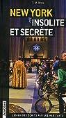 New York insolite et secrète par T. M. Rives