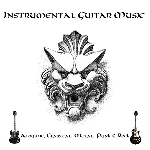 Instrumental Guitar Music: Acoustic, Classical, Metal, Punk & Rock ()