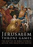 Jerusalem Throne Games: The Battle of Bible Stories After the Death of David