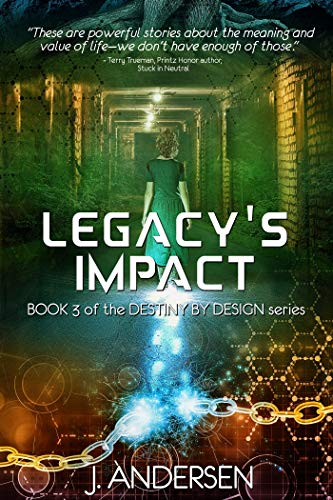 Legacy's Impact (Destiny by Design Book 3) by [Andersen, J. ]