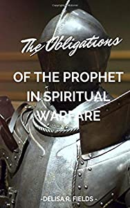 The Obligations of the Prophet in Spiritual Warfare