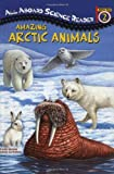Amazing Arctic Animals, Jackie Glassman, 0448428768