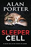 img - for Sleeper Cell: A Secret War on the Streets of London by Alan Porter (2015-09-12) book / textbook / text book