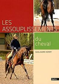 Les assouplissements du cheval par Guillaume Henry