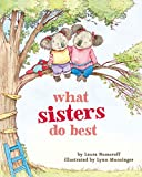 img - for What Sisters Do Best: (Big Sister Books for Kids, Sisterhood Books for Kids, Sibling Books for Kids) book / textbook / text book