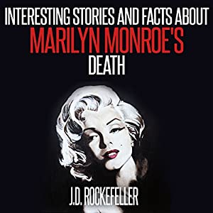 Interesting Stories and Facts About Marilyn Monroe's Death Audiobook