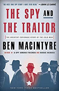 Paperback The Spy and the Traitor : The Greatest Espionage Story of the Cold War Book