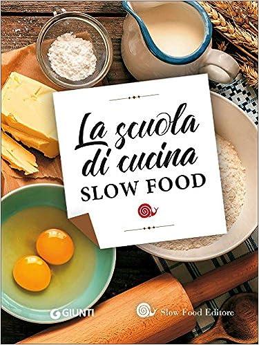 La scuola di cucina Slow Food: Amazon.de: VV AA: Fremdsprachige Bücher