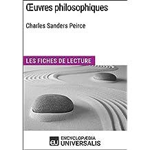 Oeuvres philosophiques de Charles Sanders Peirce: Les Fiches de lecture d'Universalis (French Edition)