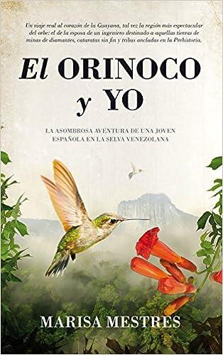 Libros gratis en audio para descargar. El Orinoco Y Yo: 1 (Personas Y Vida) PDF