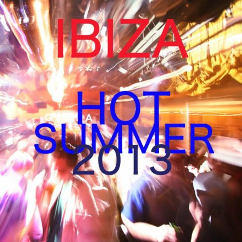 Ibiza Hot Summer 2013: Minimal, Progressive, Soulful, Deep House Sexy Music Beach Party in - Party Songs Summer 2013