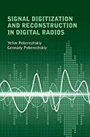 Signal Digitization and Reconstruction in Digital Radios Front Cover