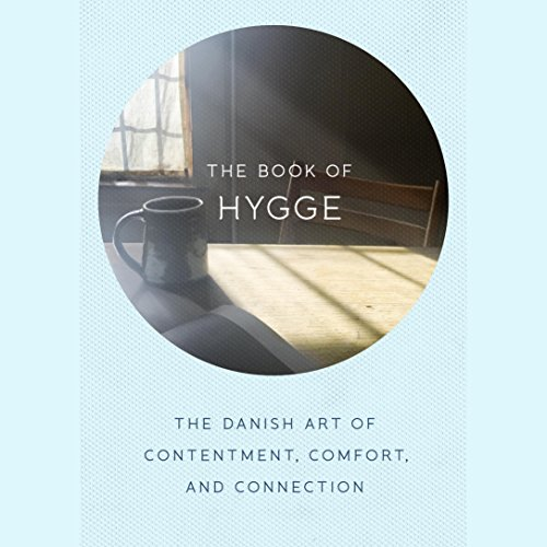 The Book of Hygge: The Danish Art of Contentment, Comfort, and Connection by Penguin Audio (Image #1)