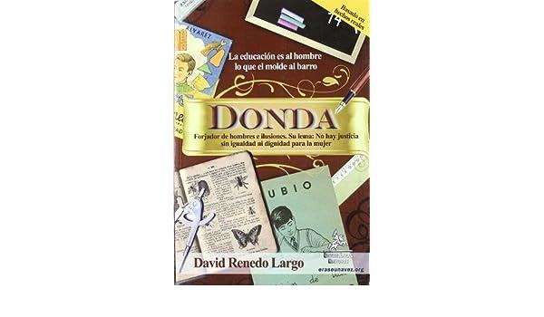 Donda : la educación es al hombre lo que el molde al barro: David Renedo Largo: 9788498029185: Amazon.com: Books